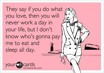 Yup.: Hahaha I, Be Nice, E Card, My Life, Find A Job, Ecards, Totally Me