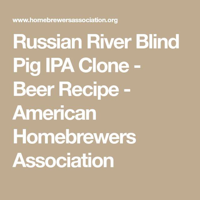 Russian River Blind Pig IPA Clone - Beer Recipe - American Homebrewers Association
