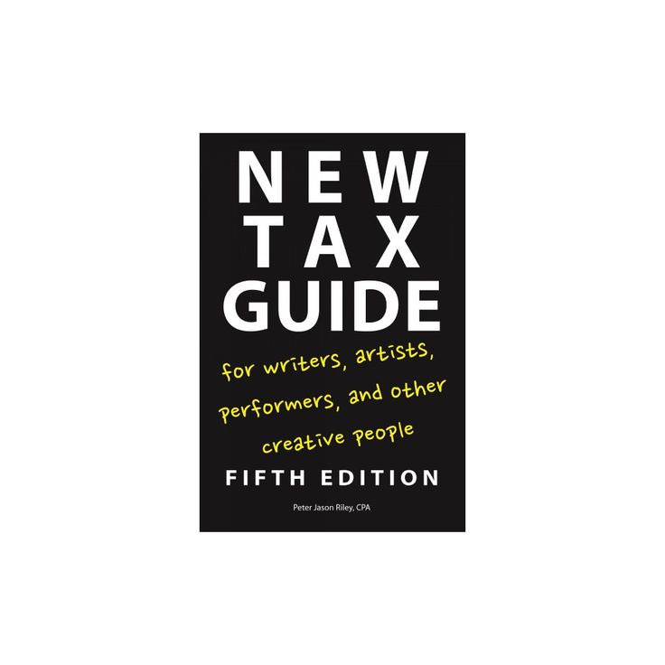 New Tax Guide for Writers, Artists, Performers, and Other Creative People (Paperback) (Peter Jason