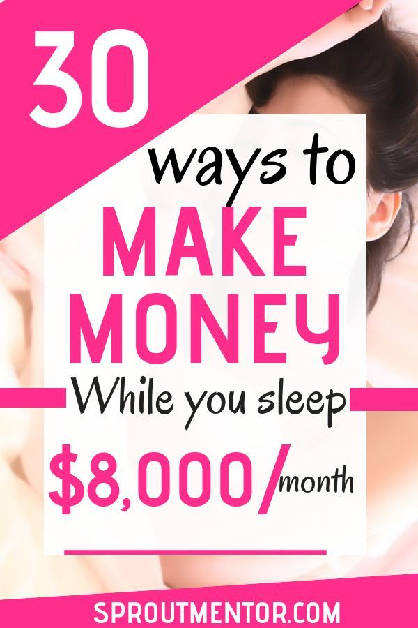 30 Of The Best Ways You Can Make Money While You Sleep