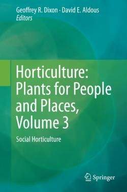 Uusi e-kirja: Horticulture: plants for people and places. Volume 3, Social horticulture / Geoffrey R. Dixon, David E. Aldous, editors.