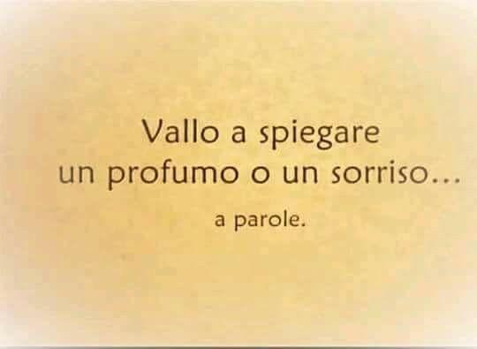 Profumo Sorriso Poesie Pinterest Me Quotes Words E Italian