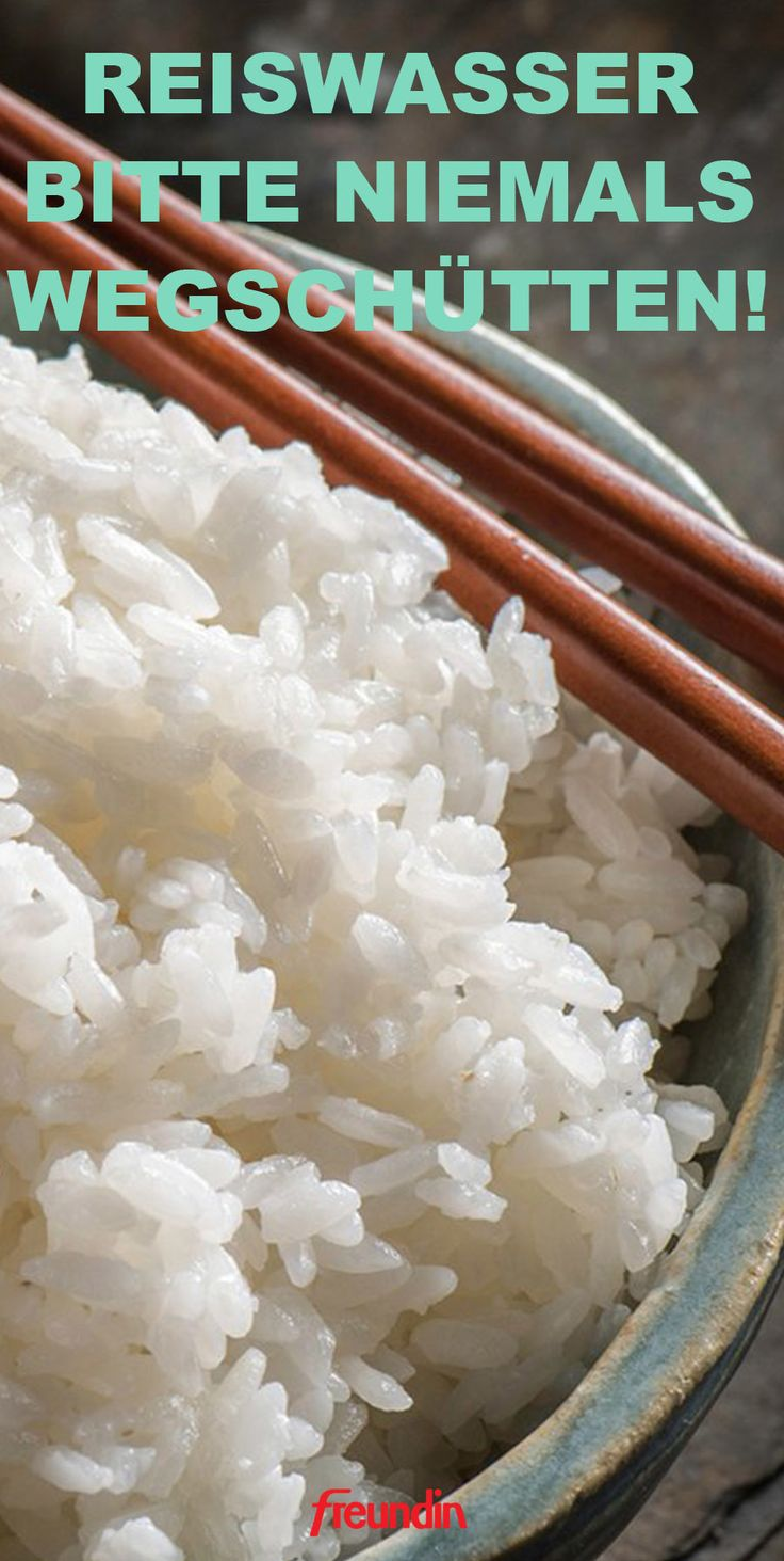 Schütten Sie Ihr Reiswasser nicht weg!
