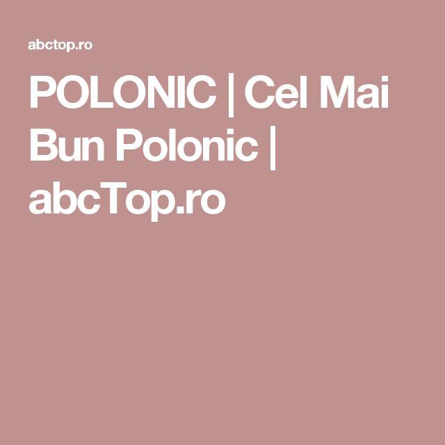 POLONIC | Cel Mai Bun Polonic | abcTop.ro