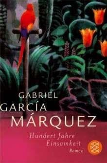 Gabriel García Márquez: Hundert Jahre Einsamkeit