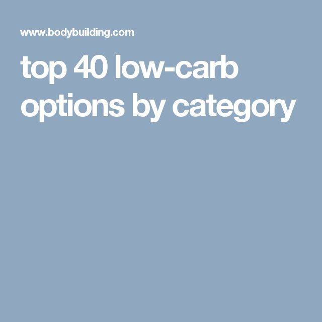 top 40 low-carb options by category