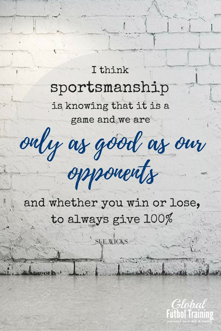 """""""I think sportsmanship is knowing that it is a fame and we are only as good as o…"""