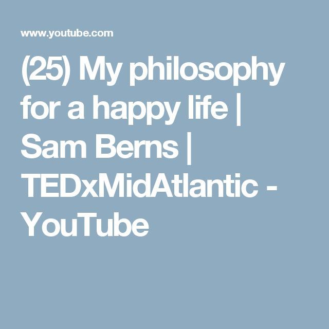 (25) My philosophy for a happy life   Sam Berns   TEDxMidAtlantic - YouTube