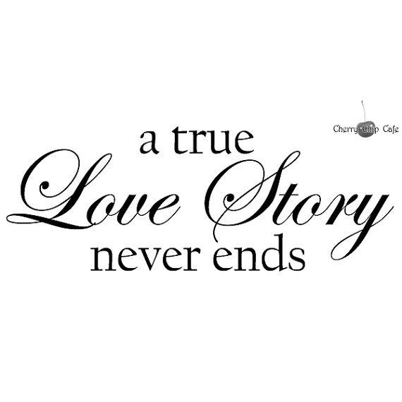 A true Love Story never ends Vinyl Wall Saying by CherryChipCafe, $15.00