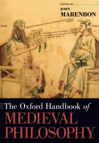 The Oxford Handbook of Medieval Philosophy (Oxford Handbooks)