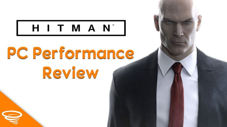 Hitman PC Performance Review | GTX 980 Ti