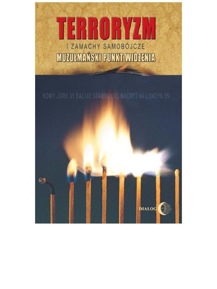 Terroryzm i zamachy samobójcze. Muzułmański punkt widzenia - ebook. Książka prezentuje muzułmański punkt widzenia na terroryzm i zamachy samobójcze. Warto jednak zaznaczyć, że autorami są Tureccy intelektualiści należący do środowisk skupionych wokół Fethullaha Gulena.