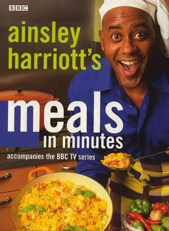 Ainsley Harriott - Meals In Minutes