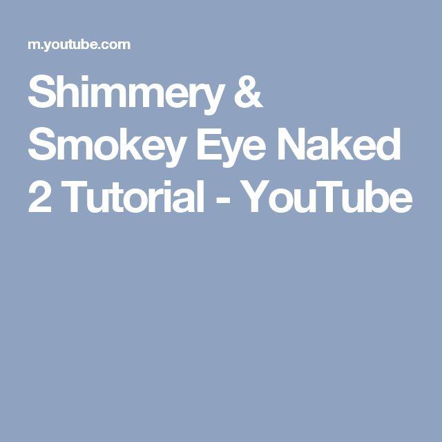 Shimmery & Smokey Eye Naked 2 Tutorial - YouTube
