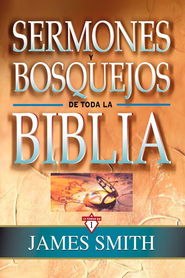 Sermones Y Bosquejos De Toda La Biblia 13 Tomos En 1 Mensajes Cristianos Evangelicos Sermones Para Predicar Sermones
