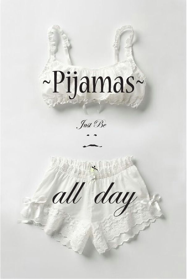 Pijamas all day ~ #JustBe