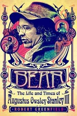 Bear: The Life and Times of Augustus Owsley Stanley III free ebook