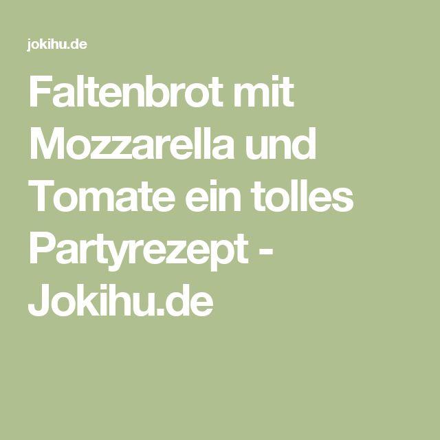 Faltenbrot mit Mozzarella und Tomate ein tolles Partyrezept - Jokihu.de
