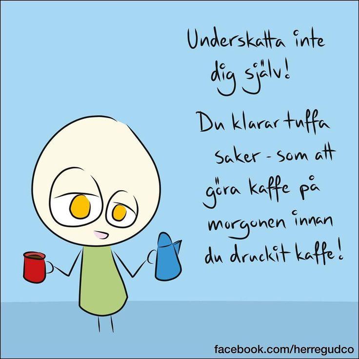 """4,863 gilla-markeringar, 105 kommentarer - Herregud & Co (@herregudco) på Instagram: """"Underskatta inte dig själv! Du klarar tuffa saker - som att göra kaffe på morgonen innan du druckit…"""""""