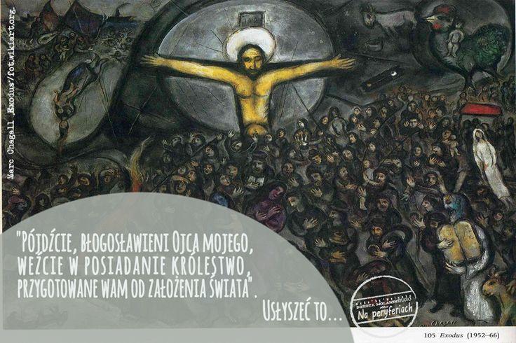 """""""Pójdźcie, błogosławieni Ojca mojego, weźcie w posiadanie królestwo, przygotowane wam od założenia świata"""". Usłyszeć to..."""