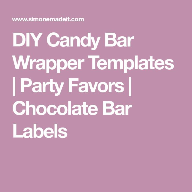 DIY Candy Bar Wrapper Templates   Party Favors   Chocolate Bar Labels
