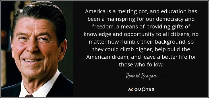 quote-america-is-a-melting-pot-and-education-has-been-a-mainspring-for-our-democracy-and-freedom-ronald-reagan-85-92-78.jpg (850×400)