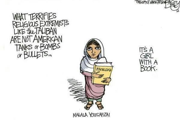 """Malala Yousafzai, indomitable Pakistani (now global) education activist, and Taliban assassination attempt survivor: """"The terrorists thought they would change my aims and stop my ambitions, but nothing changed in my life except this: weakness, fear and hopelessness died. Strength, power and courage were born"""""""