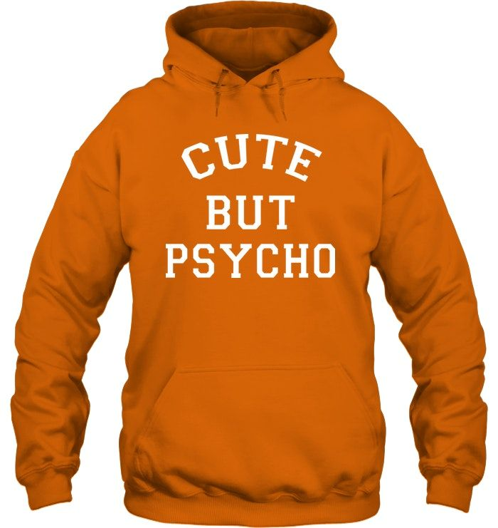 Cute But Psycho Funny Joke Crazy Humour T-SHIRT Birthday Gift