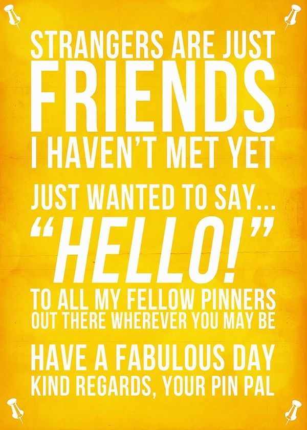 Have a Fabulous Day, and a Great Evening !Hello, Friends, Quotes, Funny Stories, Funny Photos, Happy Weekend, Fellows Pinners, Pinterest, Pin Pals
