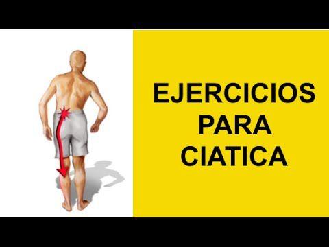 Mejores Ejercicios Para Ciatica - Nervio Ciatico Tratamiento - Hernia Discal - Estenosis Espinal - YouTube
