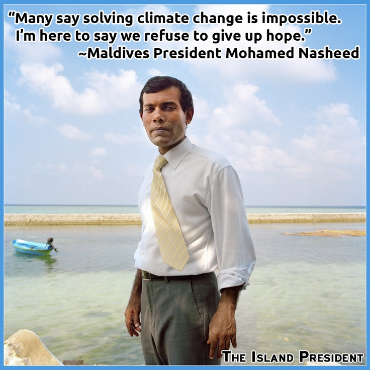"""The Island President is the story of one man's fight to save his country. Watch the film at Community Cinema at the KiMo Theatre Wednesday 4/24: http://www.newmexicopbs.org/news_events/the-island-president-community-cinema-screening/  """"Many say solving climate change is impossible. I'm here to say we refuse to give up hope"""" ~Maldives President Mohamed Nasheed"""