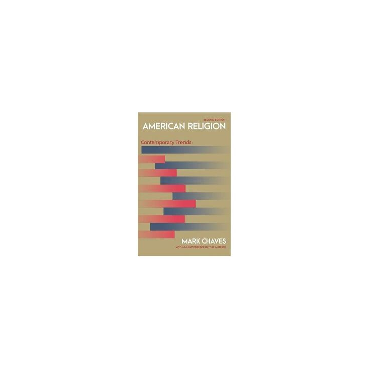 American Religion : Contemporary Trends (Paperback) (Mark Chaves)