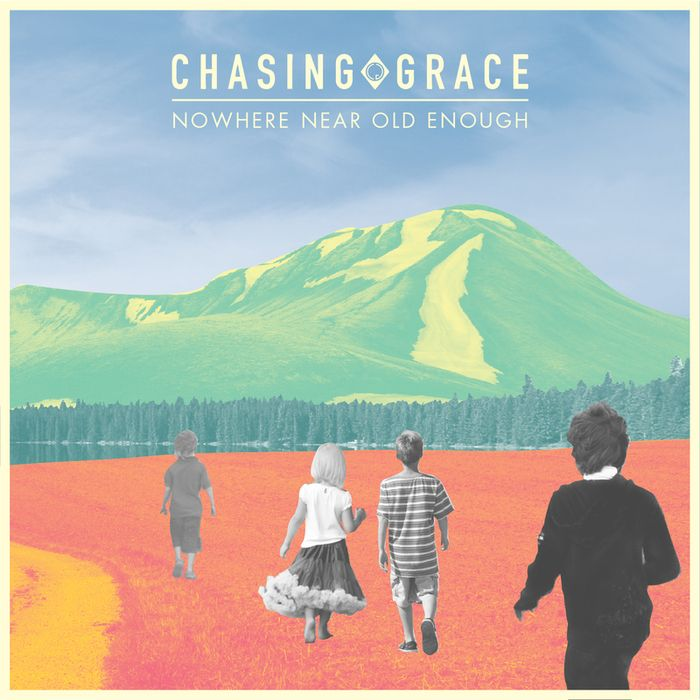 <Album> Nowhere Near Old Enough  <Artist> Chasing Grace  <Song> Run
