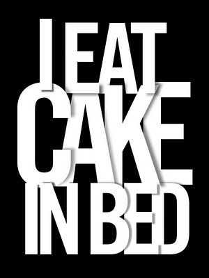 deal with it....: Desserethereatcak Cakes Yum, Beds, Life, Quotes, Cakes Eater, Stuff, Eating Cakes, Fonts, True Stories