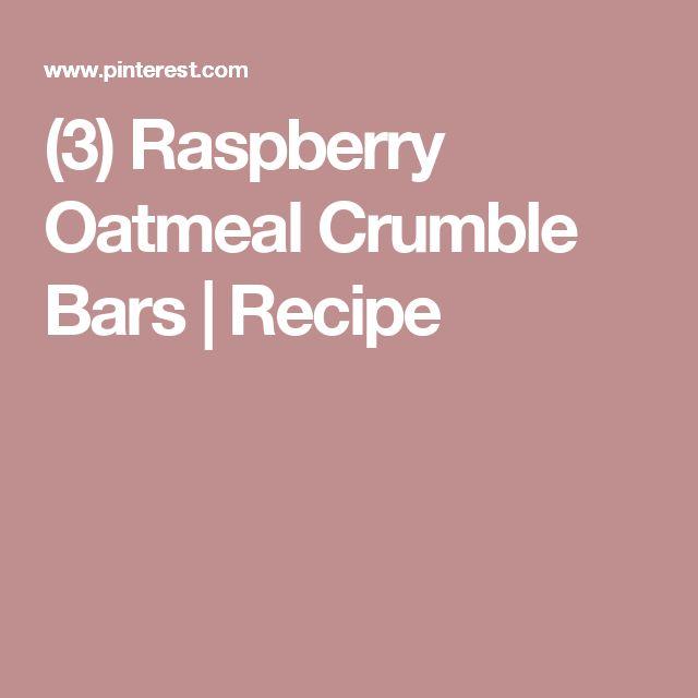 (3) Raspberry Oatmeal Crumble Bars | Recipe