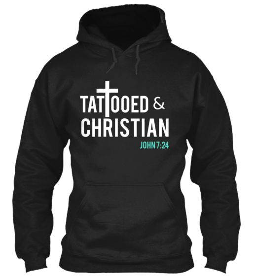 Tattooed & Christian - Get your t-shirt, long sleeve t or hoodie today!