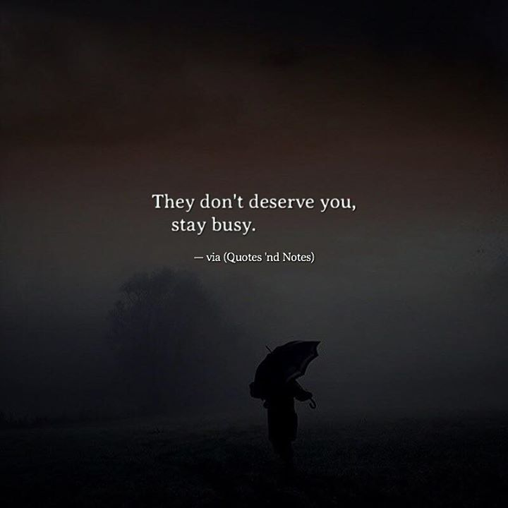 They don't deserve you stay busy. via (http://ift.tt/2l5x2hs)