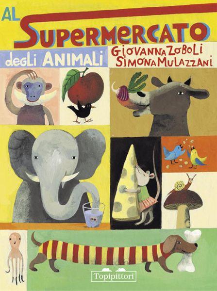 Al supermercato degli animali - Giovanna Zoboli e Simona Mulazzani