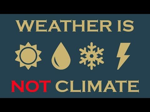 """Weather is NOT Climate! Published on Nov 28, 2016 SHOW NOTES: https://www.corbettreport.com/?p=17535 No, weather is NOT climate...even when it's warm outside. But in case there's a climate cultist in your life that insists otherwise, here are some facts about global warming and vaguely-defined """"extreme"""" weather that you can use to talk some sense into them."""