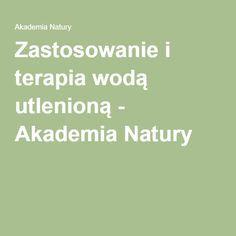 Zastosowanie i terapia wodą utlenioną - Akademia Natury