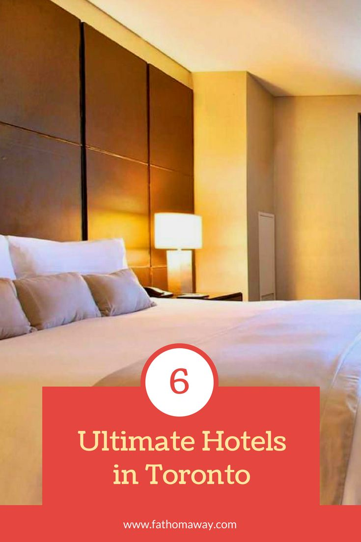 Fathom S Guide To The Best Hotels In Toronto Canada Toronto In