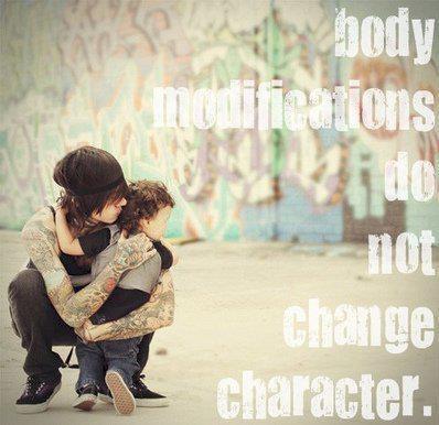 For a good start of the week - the honest truth:  Body modifications do not change character.      Na dobry początek tygodnia - szczera prawda:  Modyfikacje ciała nie zmieniają charakteru.