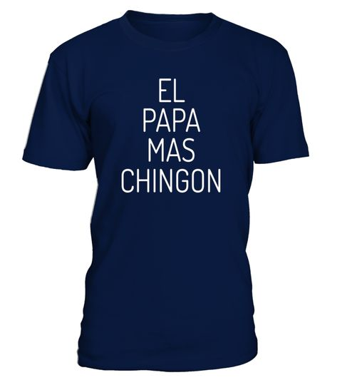 """# Mens Funny Father El Papa Mas  Chingon T-Shirt .  Special Offer, not available in shops      Comes in a variety of styles and colours      Buy yours now before it is too late!      Secured payment via Visa / Mastercard / Amex / PayPal      How to place an order            Choose the model from the drop-down menu      Click on """"Buy it now""""      Choose the size and the quantity      Add your delivery address and bank details      And that's it!      Tags: Mexican father's day tshirt, spanish…"""