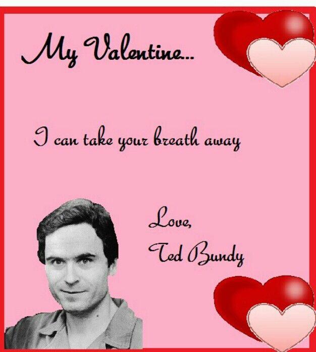 Valentine · Serial FriendsSerial KillersValentinesTed ...