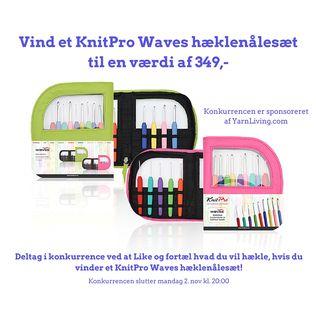 Konkurrence! - YarnLiving.com  Vind et KnitPro Waves hæklenålesæt til en værdi på 349,- Deltag i konkurrencen på facebook at Like og fortæl hvad du vil hækle, hvis du vinder et KnitPro Waves hæklenålesæt!   Konkurrencen udløber mandag d. 2 nov. kl. 20:00. Vinderen kåres kort tid efter på facebook og får direkte besked.