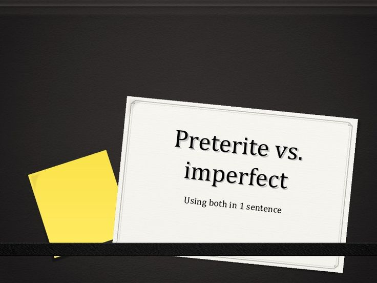 spanish essay using preterite and imperfect Present, preterite and imperfect tenses of reflexive verbs 1 present tense  reflexive verbs span i-m 2 itty-bitty introduction.
