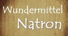 Natron - das weiße Pulver ist ein wahres Wundermittel mit vielen Anwendungen im Haushalt, für die Gesundheit und auch die Schönheit