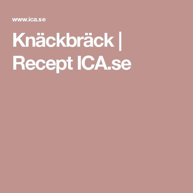 Knäckbräck | Recept ICA.se