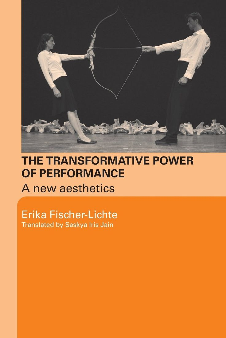 The Transformative Power Of Performance: A New Aesthetics By Erika  Fischerlichte