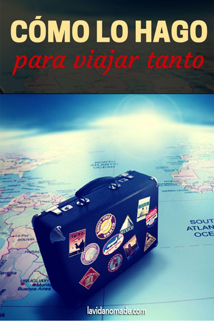 Cómo lo hago para viajar tanto